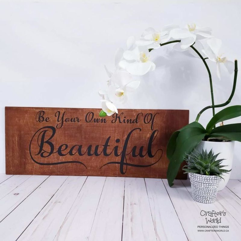 Crafter's World Custom Painted Sign Be Your Own Kind Of Beautiful