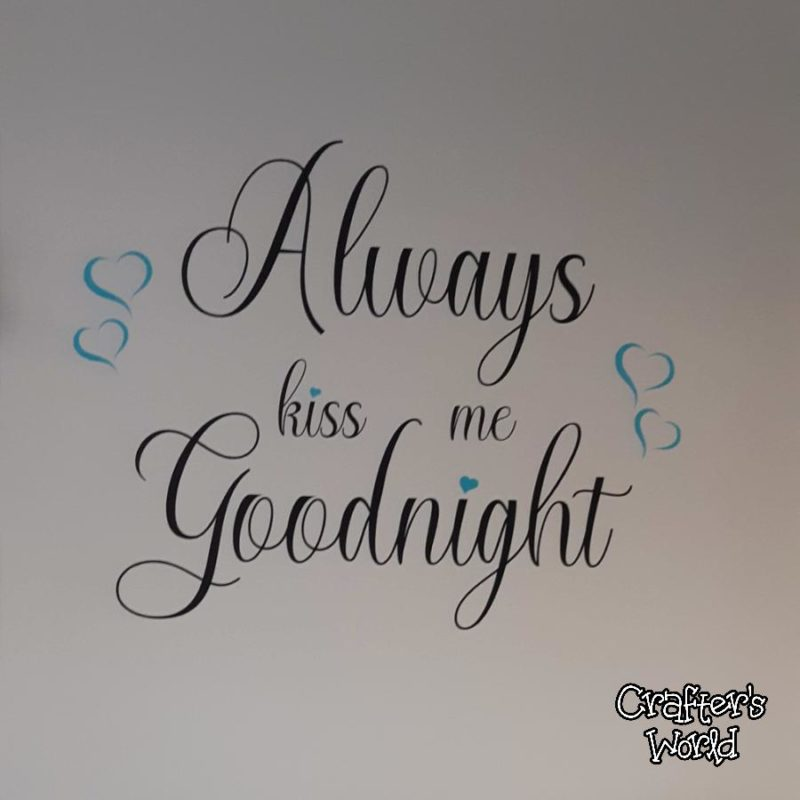 Crafter's World Custom Wall Decal Always Kiss Me Goodnight