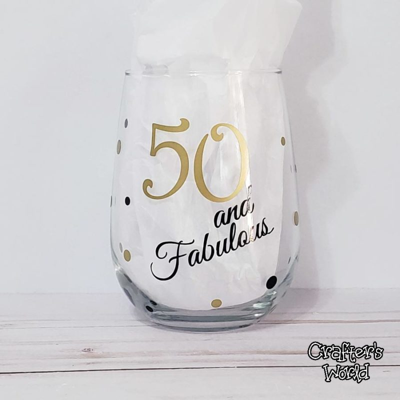 Crafter's World Custom Wine Glass 50 and Fabulous